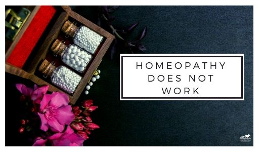 Homeopathy Does Not Work