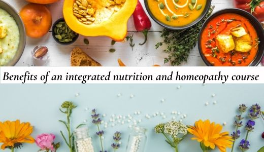 The benefits of an integrated nutrition course and homeopathy course